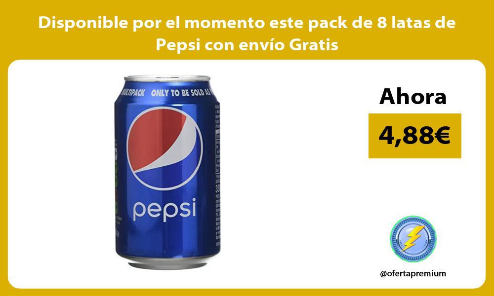 Disponible por el momento este pack de 8 latas de Pepsi con envío Gratis