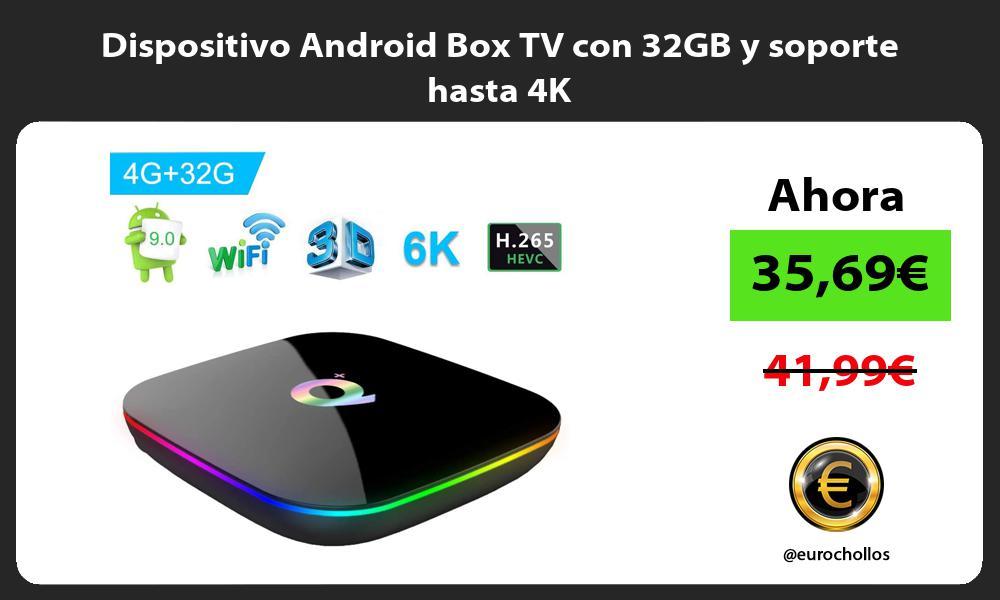 Dispositivo Android Box TV con 32GB y soporte hasta 4K