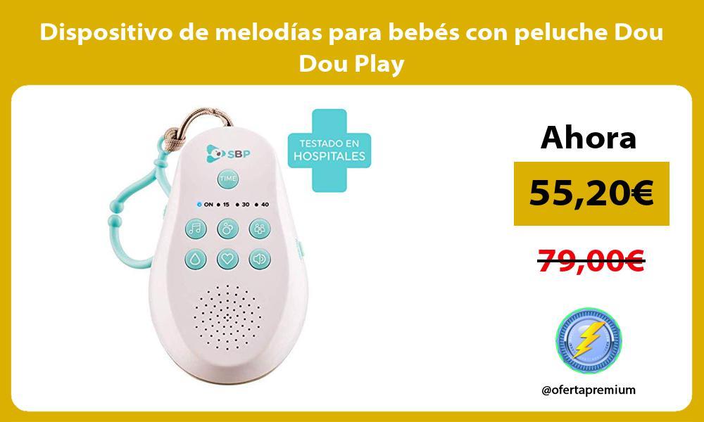 Dispositivo de melodías para bebés con peluche Dou Dou Play