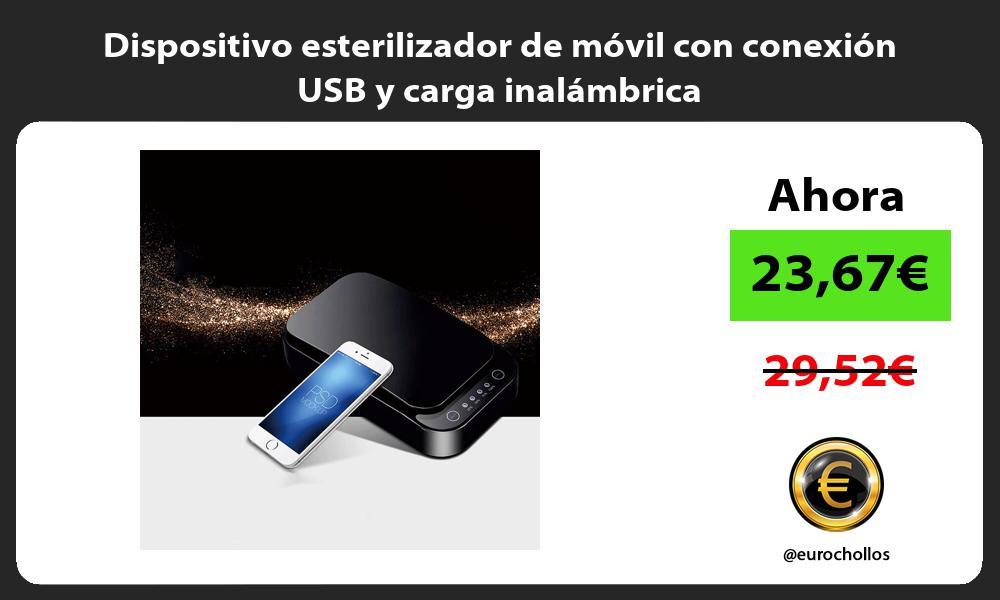 Dispositivo esterilizador de móvil con conexión USB y carga inalámbrica