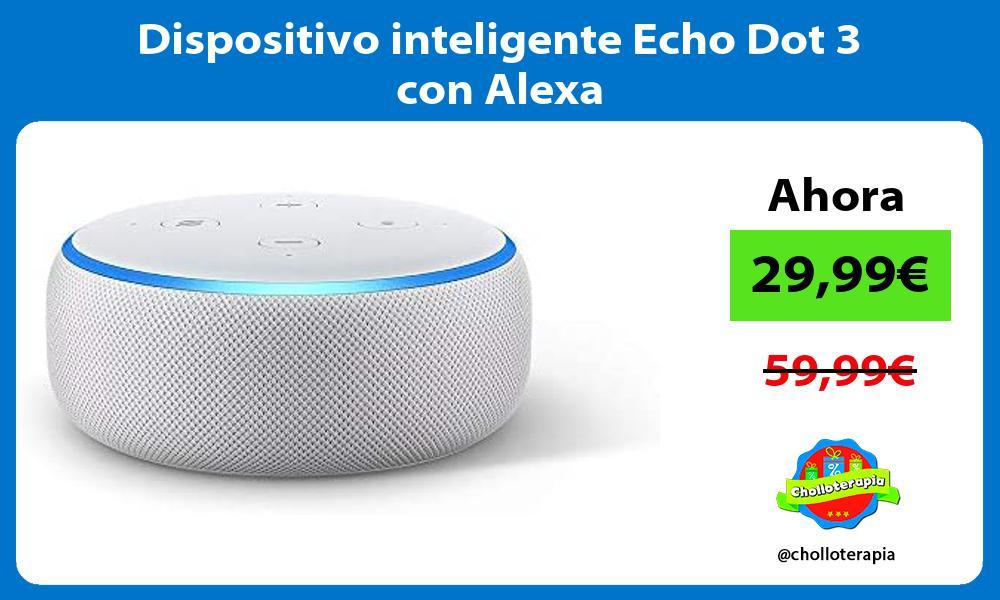 Dispositivo inteligente Echo Dot 3 con Alexa