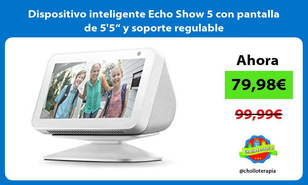 """Dispositivo inteligente Echo Show 5 con pantalla de 55"""" y soporte regulable"""