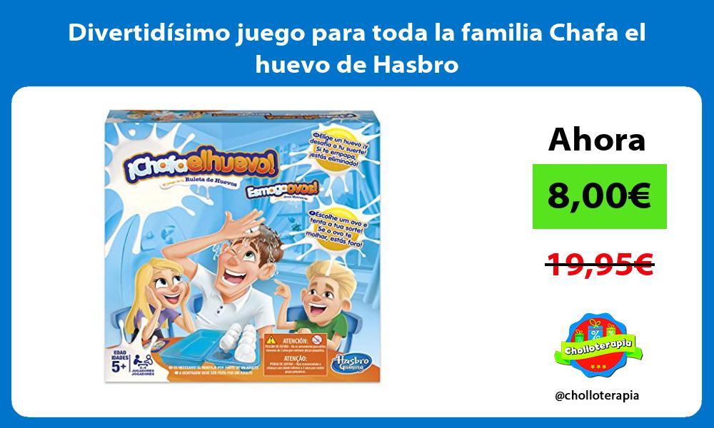 Divertidísimo juego para toda la familia Chafa el huevo de Hasbro