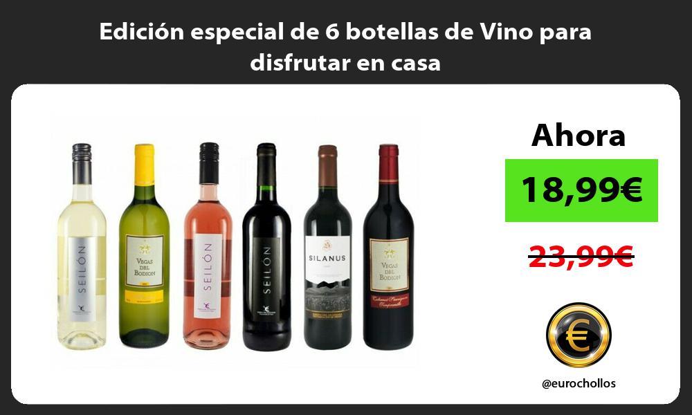 Edición especial de 6 botellas de Vino para disfrutar en casa