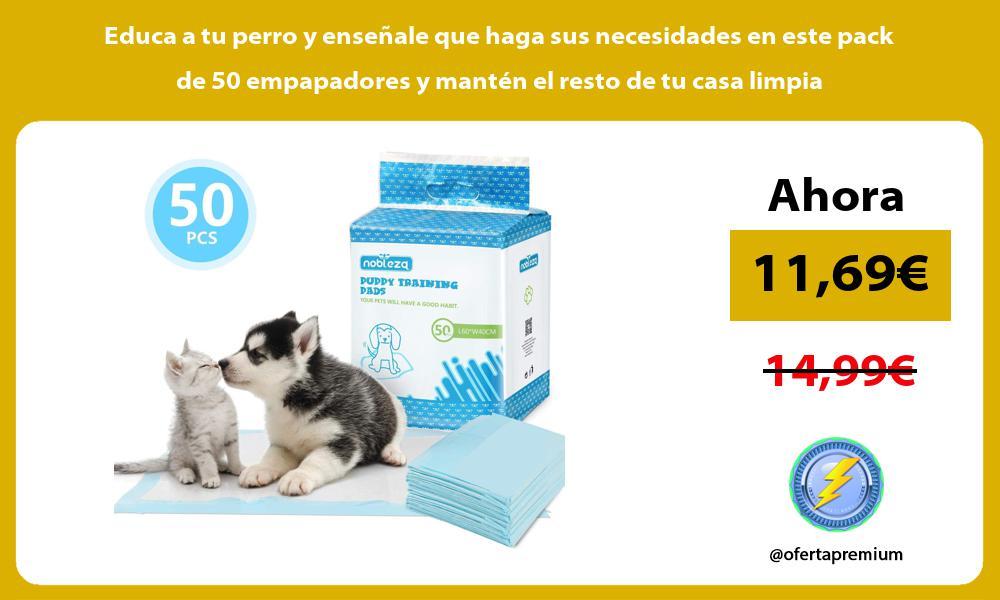Educa a tu perro y enseñale que haga sus necesidades en este pack de 50 empapadores y mantén el resto de tu casa limpia
