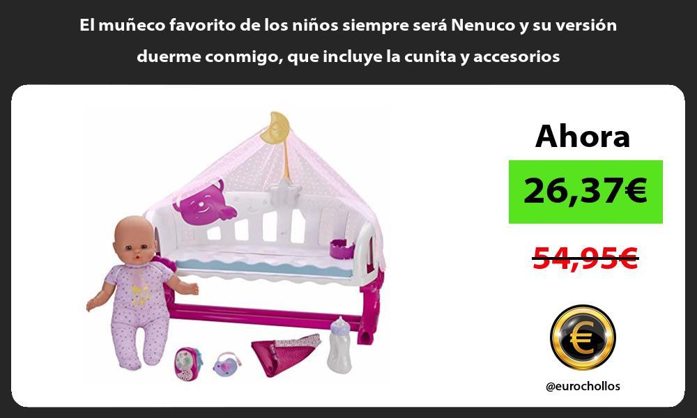 El muñeco favorito de los niños siempre será Nenuco y su versión duerme conmigo que incluye la cunita y accesorios