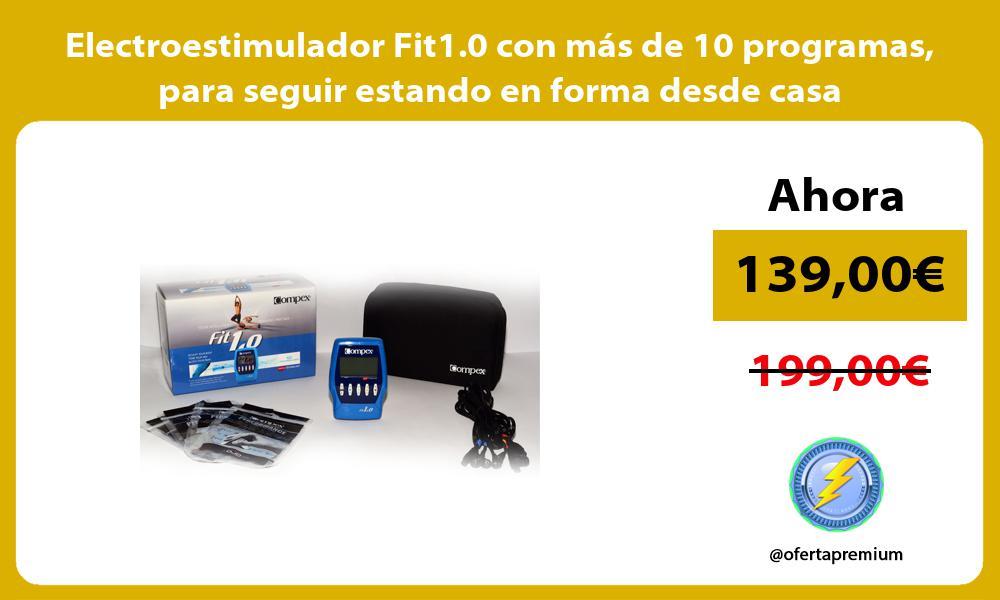 Electroestimulador Fit1 0 con más de 10 programas para seguir estando en forma desde casa
