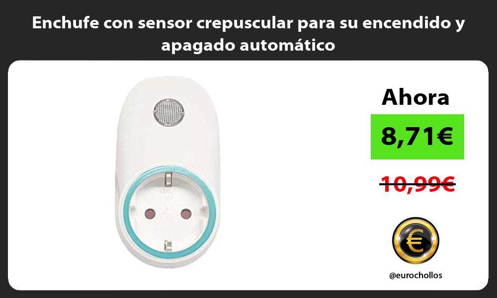 Enchufe con sensor crepuscular para su encendido y apagado automático