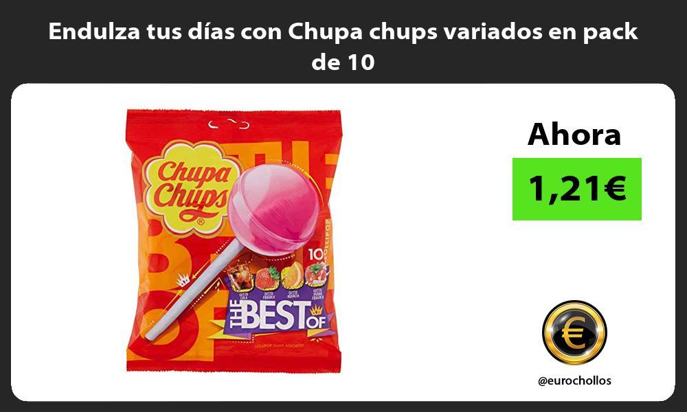 Endulza tus días con Chupa chups variados en pack de 10