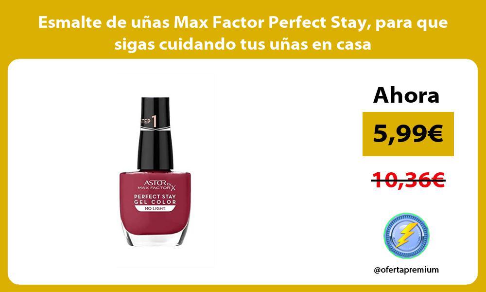 Esmalte de uñas Max Factor Perfect Stay para que sigas cuidando tus uñas en casa