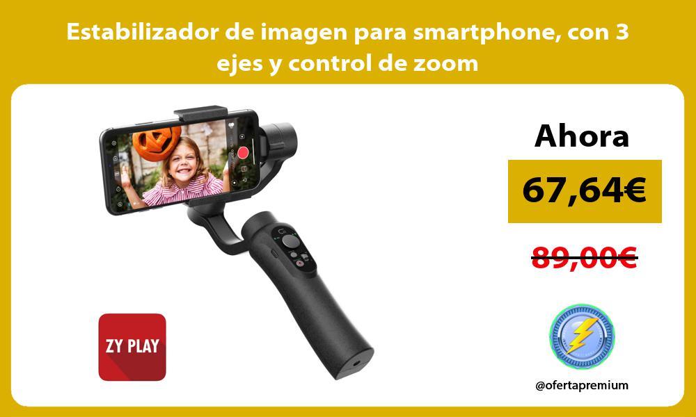 Estabilizador de imagen para smartphone con 3 ejes y control de zoom