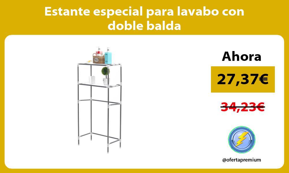 Estante especial para lavabo con doble balda