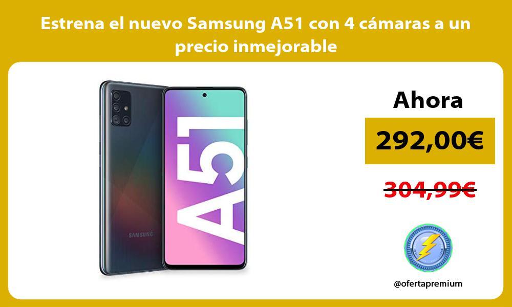 Estrena el nuevo Samsung A51 con 4 cámaras a un precio inmejorable