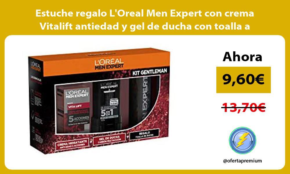 Estuche regalo LOreal Men Expert con crema Vitalift antiedad y gel de ducha con toalla a juego