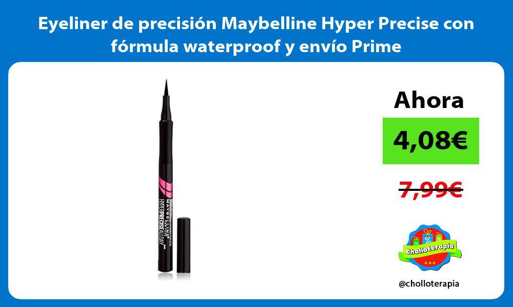 Eyeliner de precisión Maybelline Hyper Precise con fórmula waterproof y envío Prime