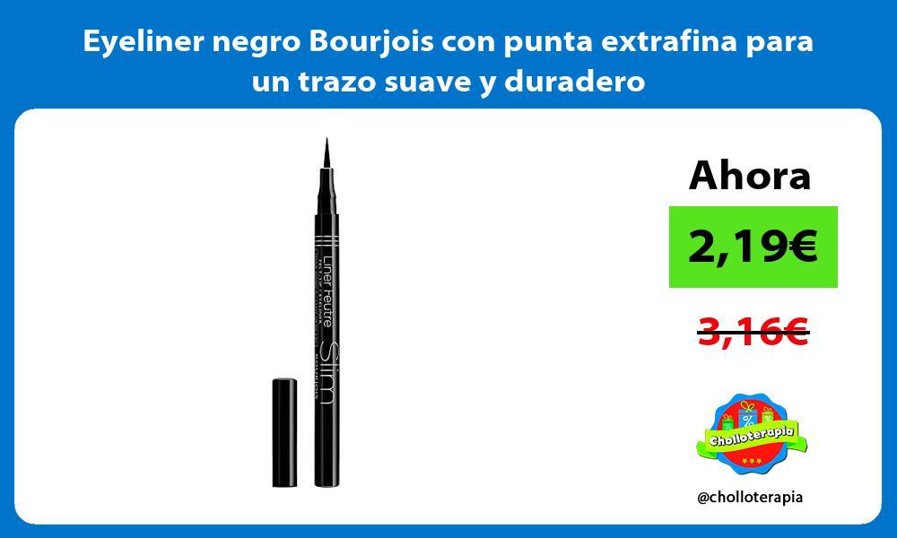 Eyeliner negro Bourjois con punta extrafina para un trazo suave y duradero