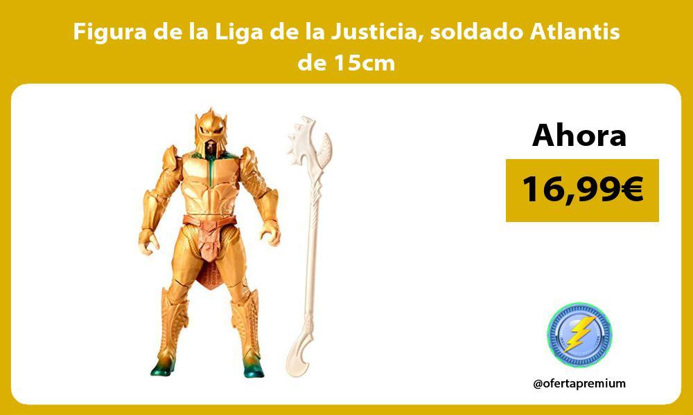 Figura de la Liga de la Justicia soldado Atlantis de 15cm