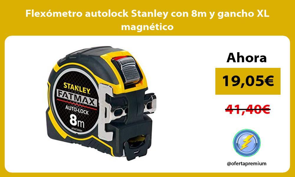 Flexómetro autolock Stanley con 8m y gancho XL magnético