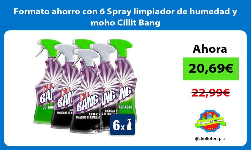 Formato ahorro con 6 Spray limpiador de humedad y moho Cillit Bang