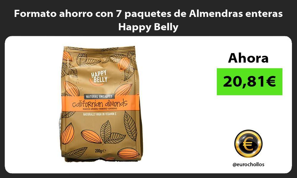 Formato ahorro con 7 paquetes de Almendras enteras Happy Belly