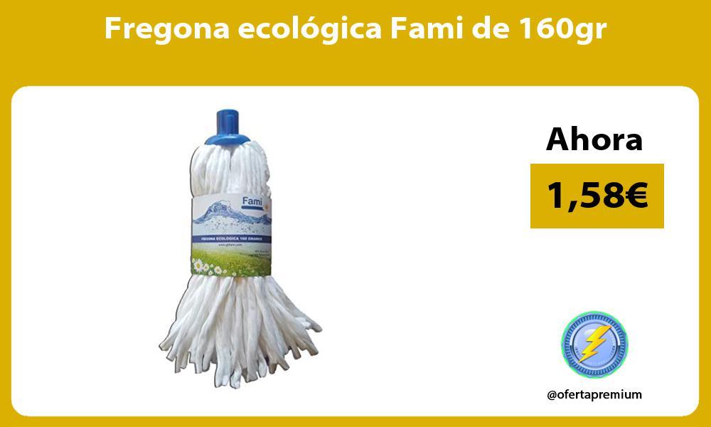 Fregona ecológica Fami de 160gr