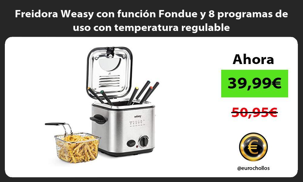Freidora Weasy con función Fondue y 8 programas de uso con temperatura regulable