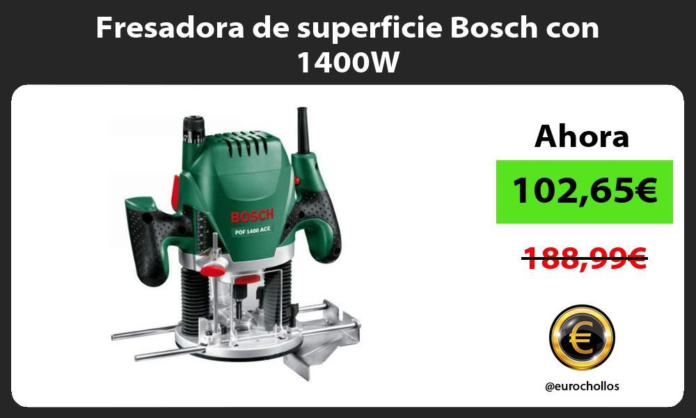 Fresadora de superficie Bosch con 1400W