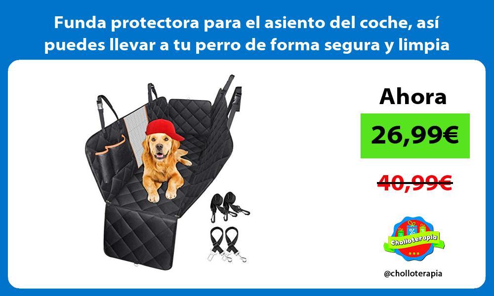 Funda protectora para el asiento del coche así puedes llevar a tu perro de forma segura y limpia