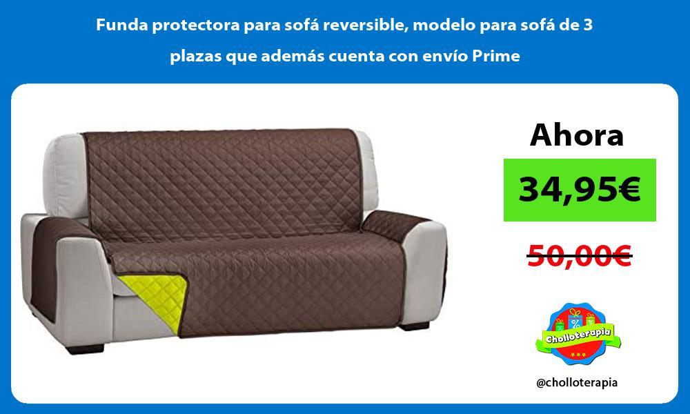 Funda protectora para sofá reversible modelo para sofá de 3 plazas que además cuenta con envío Prime