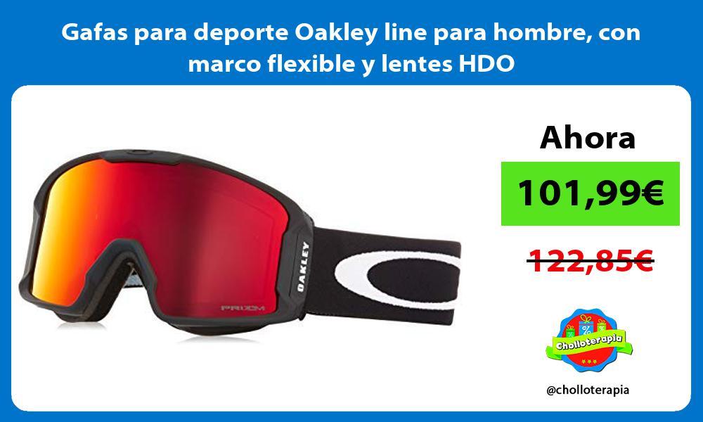 Gafas para deporte Oakley line para hombre con marco flexible y lentes HDO