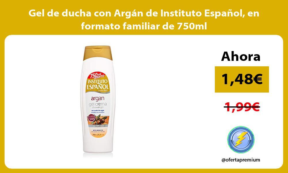 Gel de ducha con Argán de Instituto Español en formato familiar de 750ml