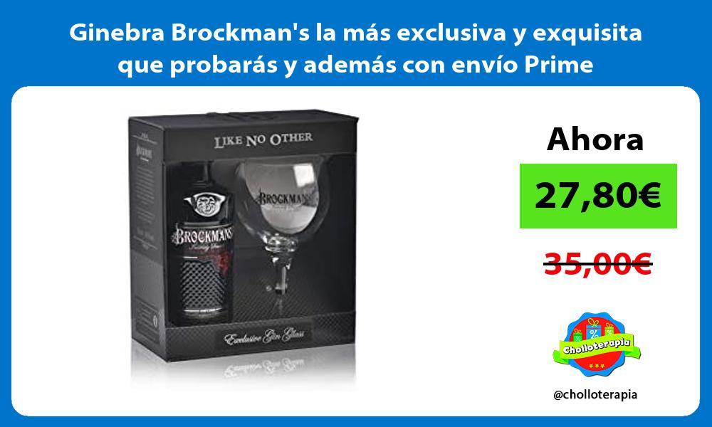 Ginebra Brockmans la más exclusiva y exquisita que probarás y además con envío Prime