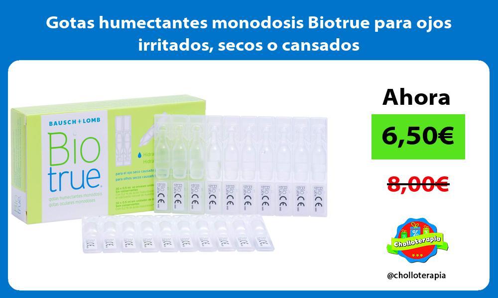 Gotas humectantes monodosis Biotrue para ojos irritados secos o cansados