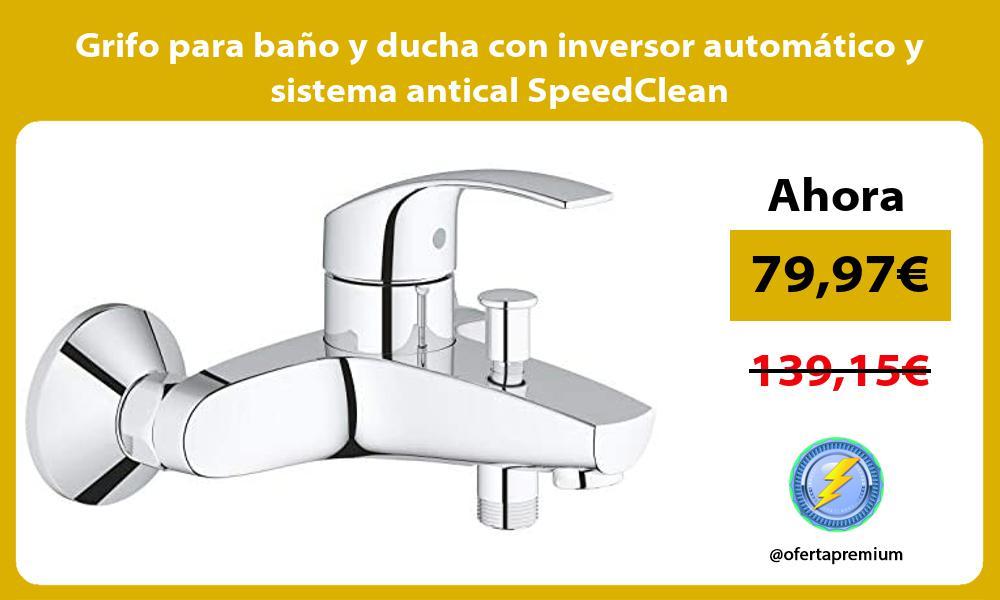 Grifo para baño y ducha con inversor automático y sistema antical SpeedClean