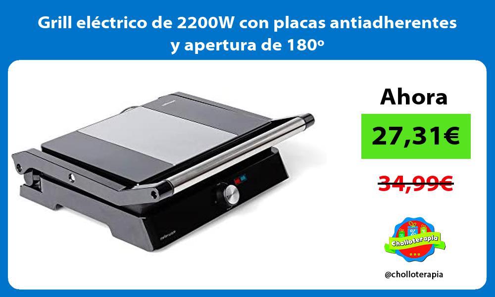 Grill eléctrico de 2200W con placas antiadherentes y apertura de 180º
