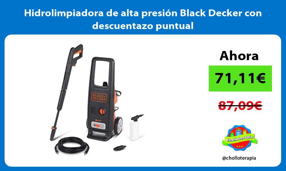 Hidrolimpiadora de alta presión Black Decker con descuentazo puntual