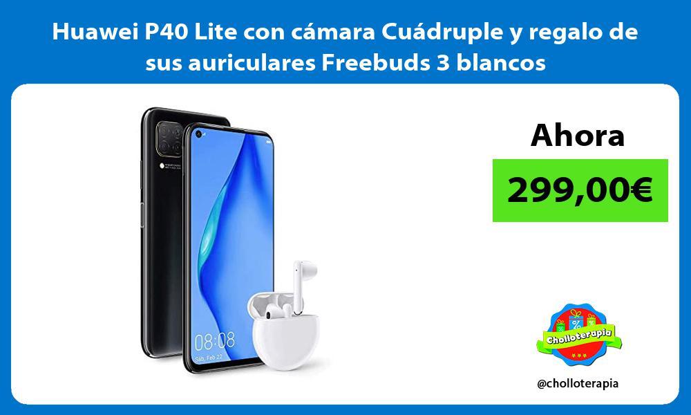 Huawei P40 Lite con cámara Cuádruple y regalo de sus auriculares Freebuds 3 blancos