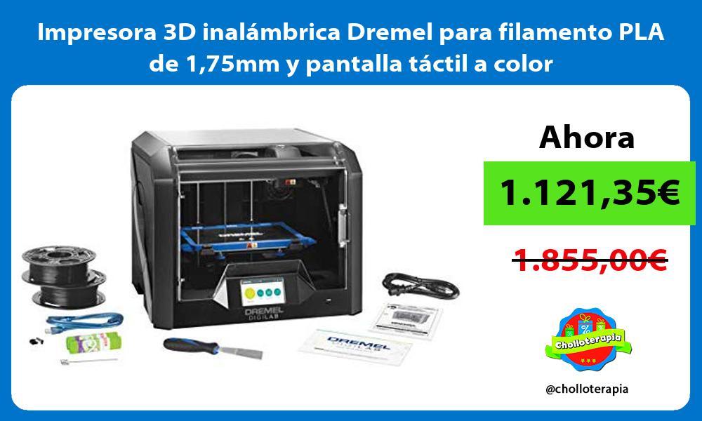 Impresora 3D inalámbrica Dremel para filamento PLA de 175mm y pantalla táctil a color
