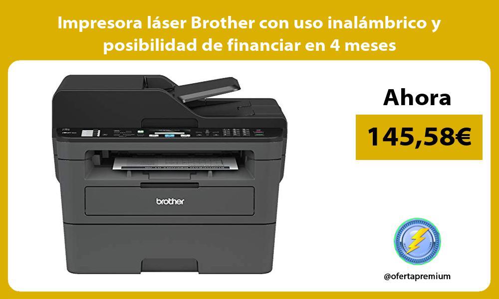Impresora láser Brother con uso inalámbrico y posibilidad de financiar en 4 meses