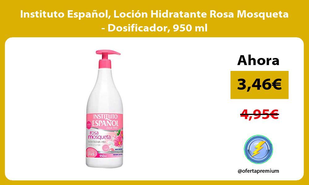 Instituto Español Loción Hidratante Rosa Mosqueta Dosificador 950 ml