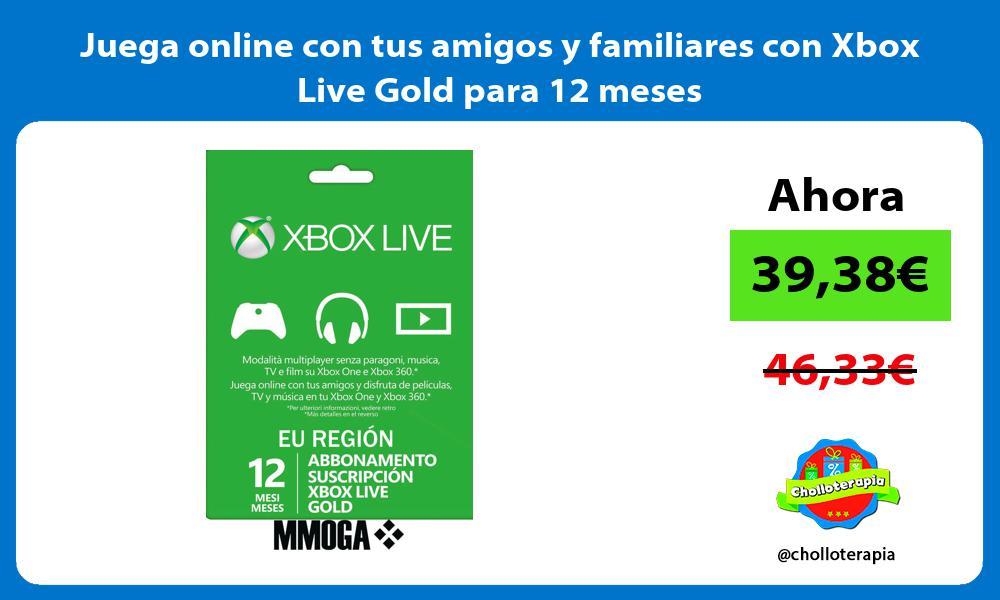 Juega online con tus amigos y familiares con Xbox Live Gold para 12 meses