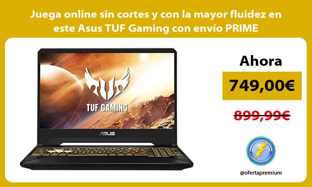 Juega online sin cortes y con la mayor fluidez en este Asus TUF Gaming con envío PRIME