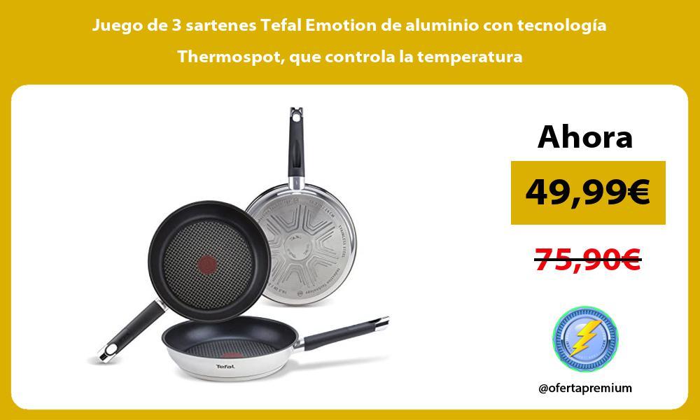 Juego de 3 sartenes Tefal Emotion de aluminio con tecnología Thermospot que controla la temperatura