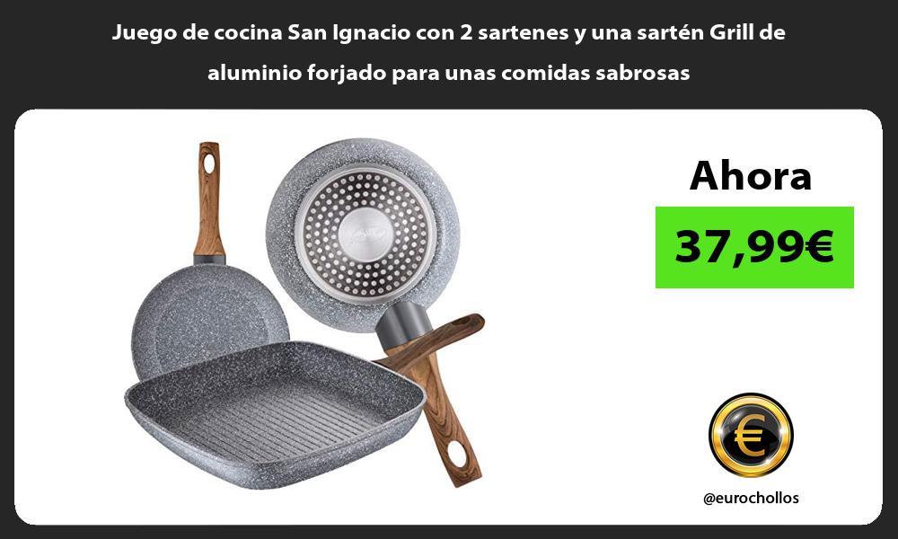 Juego de cocina San Ignacio con 2 sartenes y una sartén Grill de aluminio forjado para unas comidas sabrosas