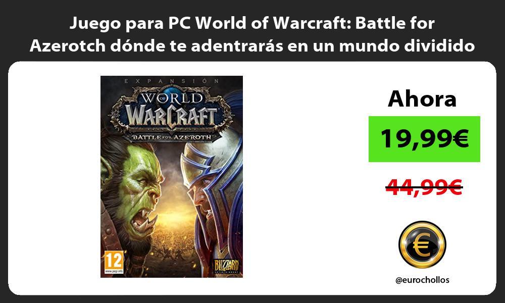 Juego para PC World of Warcraft Battle for Azerotch dónde te adentrarás en un mundo dividido