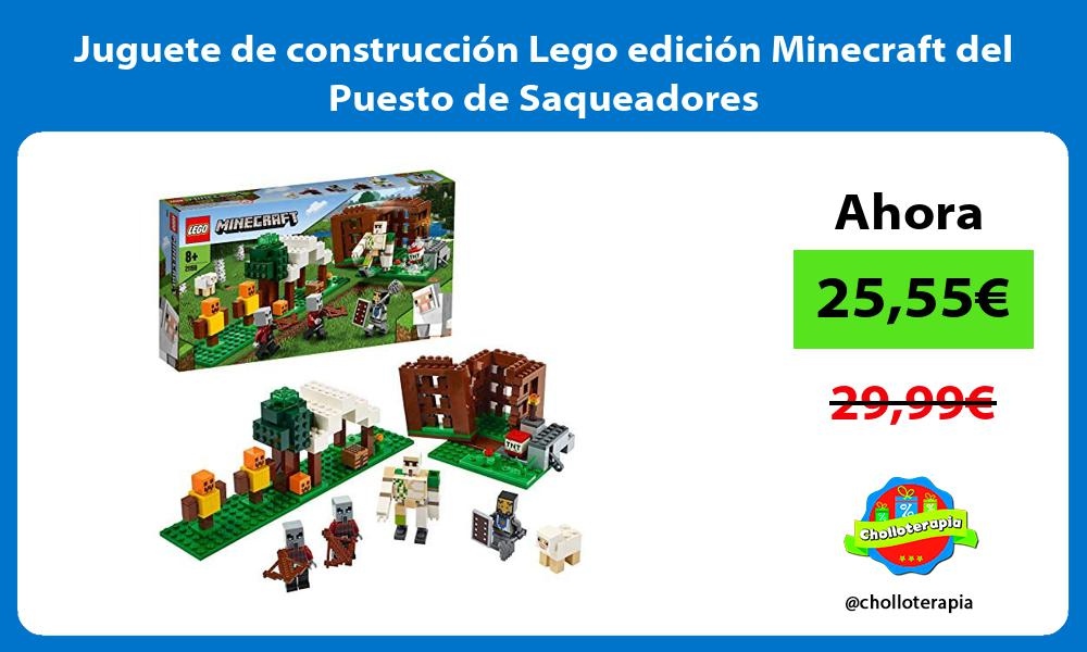 Juguete de construcción Lego edición Minecraft del Puesto de Saqueadores