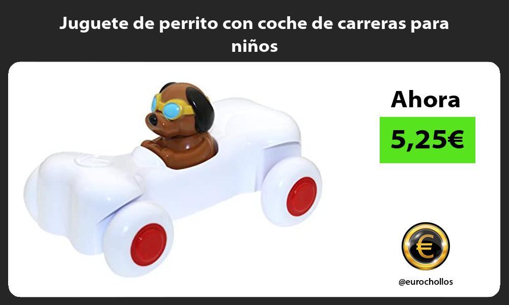 Juguete de perrito con coche de carreras para niños