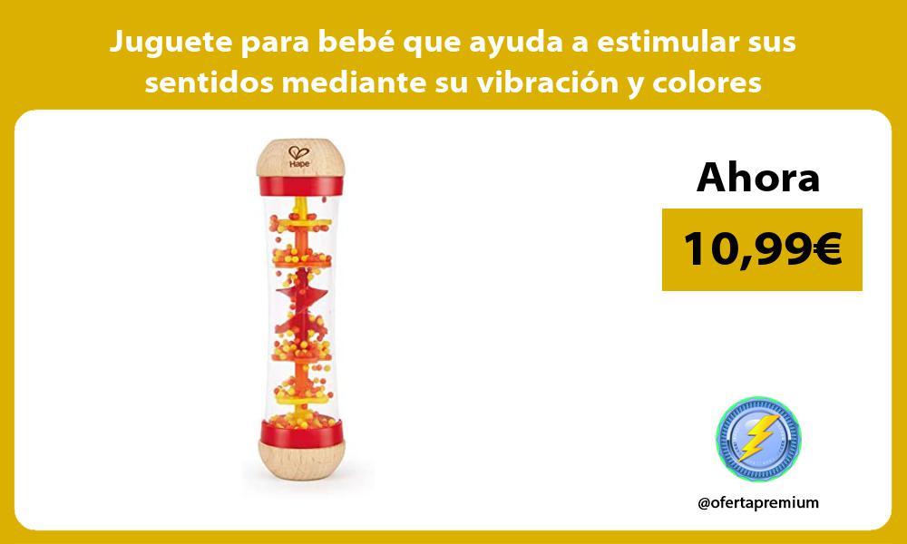 Juguete para bebé que ayuda a estimular sus sentidos mediante su vibración y colores