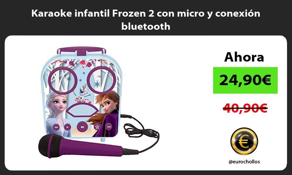 Karaoke infantil Frozen 2 con micro y conexión bluetooth