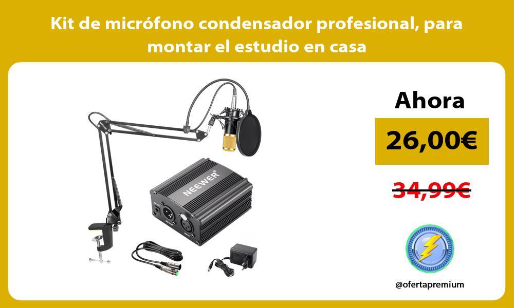 Kit de micrófono condensador profesional para montar el estudio en casa